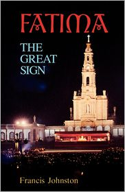 Fatima: The Great Sign - Francis W. Johnston