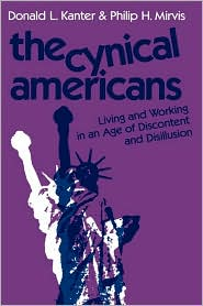 The Cynical Americans: Living and Working in an Age of Discontent and Disillusion