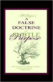 A False Doctrine Of Subtle Purpose