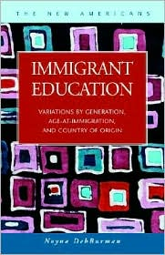 Immigrant Education: Variations by Generation, Age-at- Immigration, and Country of Origin - Noyna Debburman