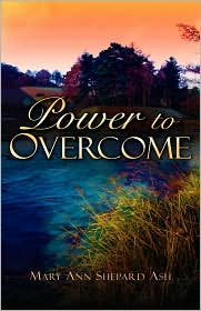 Power To Overcome - Mary Ann Shepard Ash
