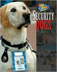 Security Dogs (Dog Heroes Series) - Bendix Anderson