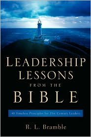 Leadership Lessons From The Bible - R.L. Bramble
