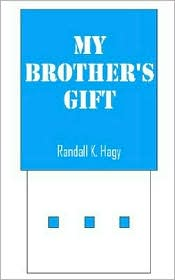 My Brother's Gift - Randall K. Hagy