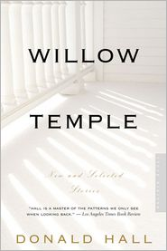 Willow Temple: New and Selected Stories - Donald Hall