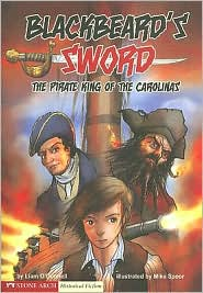 Blackbeard's Sword: The Pirate King of the Carolinas - Liam O'Donnell, Mike Spoor (Illustrator)