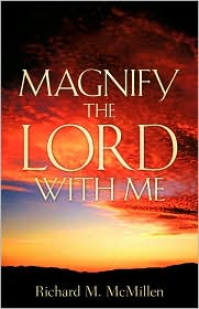 Magnify The Lord With Me - Richard M Mcmillen