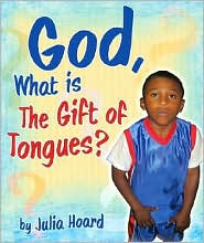 God, What is the Gift of Tongues? - Julia Hoard