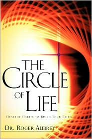 The Circle Of Life - Dr. Roger Aubrey