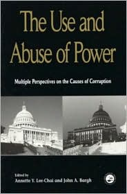 The Use and Abuse of Power - Annette Y. Lee-Chai (Editor), John A. Bargh (Editor), John Bargh (Editor)