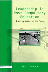 Leadership in Post-Compulsory Education: Inspiring Leaders of the Future - Jill Jameson