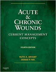 Acute and Chronic Wounds - Ruth Bryant, Denise Nix