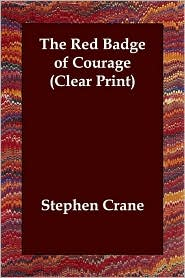 The Red Badge of Courage - Stephen Crane