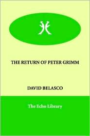 The Return Of Peter Grimm - David Belasco