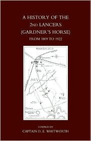 History Of The 2nd Lancers (Gardner's Horse ) From 1809-1922 - Compiled By Captain D.E. Whitworth Mc