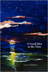 A Good Idea at the Time - Ted Jackson