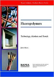 Fluoropolymers¿Technology, Markets and Trends - John Scheirs