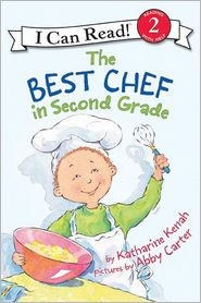 Best Chef in Second Grade (I Can Read Series: Level 2) - Katharine Kenah, Abby Carter (Illustrator)