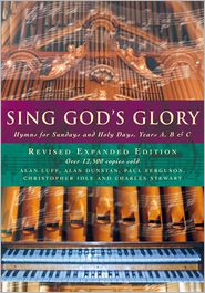 Sing God's Glory: Hymns for Sundays and Holy Days, Years A, B and C - Alan Luff