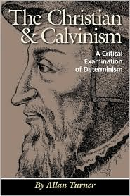 The Christian & Calvinism - Allan Turner