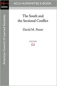 The South And The Sectional Conflict - David M. Potter