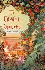 The Elf-Witch Chronicles - Helen Cardwell
