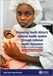 Financing South Africa's National Health System Through National Health Insurance: Possibilities and Challenges - Claire Botha (Editor), Michael Hendricks (Editor)