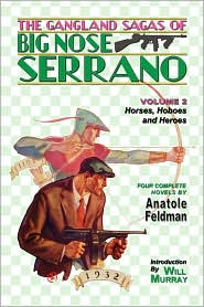 The Gangland Sagas Of Big Nose Serrano