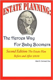 Estate Planning: The Heroes Way for Baby Boomers - Mark S. Cornwall