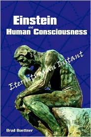 Einstein And Human Consciousness - Brad Buettner
