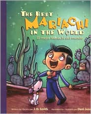 The Best Mariachi in the World / El mejor mariachi del mundo - J. D. Smith, Dani Jones