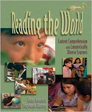 Reading the World: Content Comprehension with Linguistically Diverse Learners - Anne Goudvis, Stephanie Harvey