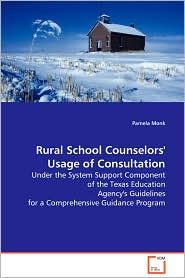 Rural School Counselors' Usage Of Consultation - Pamela Monk