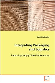 Integrating Packaging And Logistics - Daniel Hellstrom