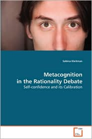 Metacognition In The Rationality Debate - Sabine Kleitman
