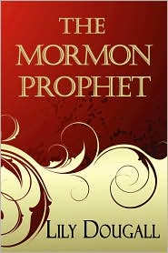 The Mormon Prophet - Lily Dougall