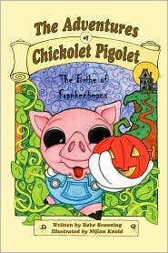 The Adventures Of Chickolet Pigolet