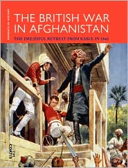 British War in Afghanistan: The Dreadful Retreat from Kabul in 1842 - Tim Coates