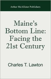 Maine's Bottom Line - Charles T. Lawton