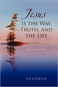 Jesus Is The Way, Truth, And The Life