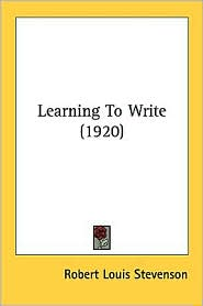Learning to Write (1920) - Robert Louis Stevenson