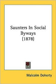 Saunters in Social Byways (1878) - Malcolm Doherty