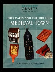 The Crafts and Culture of a Medieval Town - Joann Jovinelly