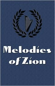 Melodies of Zion - A. L. Byers (Editor)