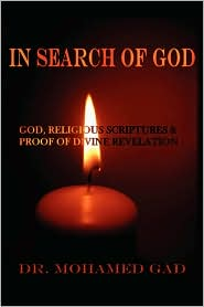 In Search of God: God and Religious Scriptures: Seeking Proof of Divine Revelation - Mohamed Gad
