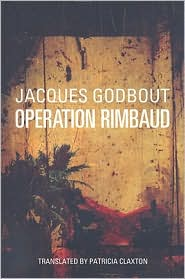 Operation Rimbaud - Jacques Godbout, Patricia Claxton