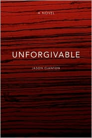Unforgivable - Jason Clanton