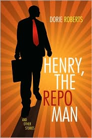 Henry, The Repo Man - Dorie Roberts