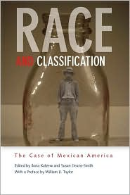 Race and Classification: The Case of Mexican America - Ilona Katzew (Editor), Susan Deans-Smith (Editor)