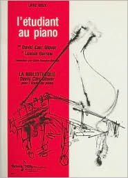 Piano Student, Level 2: French Language Edition - David Carr Glover, Louise Garrow